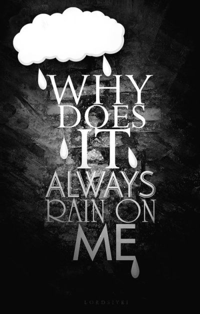 Why Does It Always Rain On Me Pictures, Photos, and Images for Facebook, Tumblr, Pinterest, and ...
