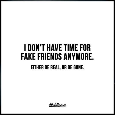 I Don't Have Time For Fake Friends Anymore Pictures, Photos, and Images for Facebook, Tumblr ...