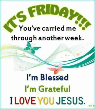 Its Friday, I'm Blessed, I'm Grateful, I Love Jesus Pictures, Photos, and Images for Facebook ...