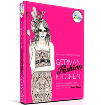 German Fashion Kitchen. Das Mode-Charity-Kochbuch.