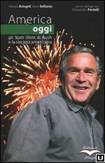 boris sollazzo america oggi. gli stati uniti di bush e la società americana