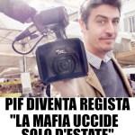 PIF La mafia uccide solo d'estate-