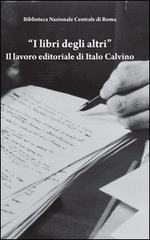 I libri degli altri, il lavoro editoriale di Italo Calvino.