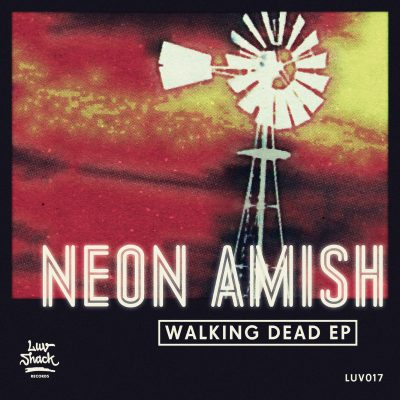 OUT NOW: NEON AMISH – WALKING DEAD EP