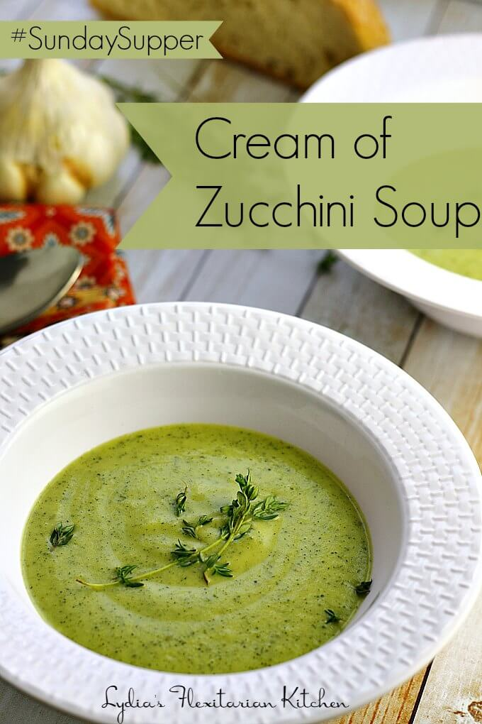 Cream of Zucchini ~ Crema de Calabacín ~ #SundaySupper ~ Lydia's Flexitarian Kitchen