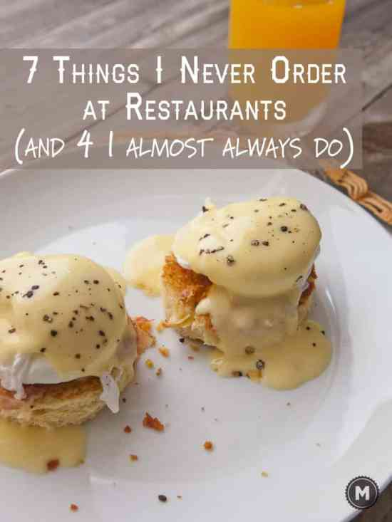 Some of the things I almost never (and always) order at restaurants might surprise you!