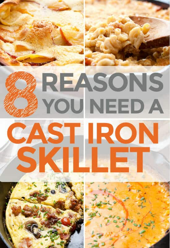 8 Reasons You Need a Cast Iron Skillet