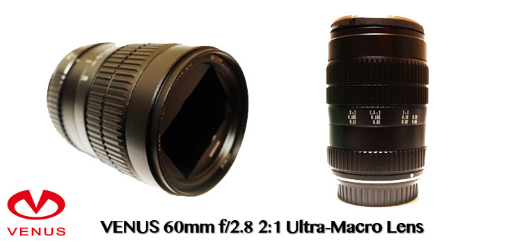 Venus Optics Announces the Venus 60mm f/2.8 Ultra-Macro Lens, the World's First 2:1 Magnification Lens with Infinity Focus