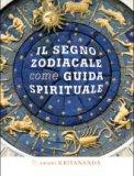 Il Segno Zodiacale come Guida Spirituale