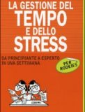 La Gestione del Tempo e dello Stress per Rookies