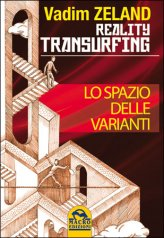 Reality Transurfing - Lo Spazio delle Varianti - Vol 1