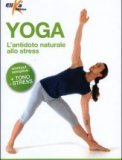 Yoga - l'Antidoto Naturale allo Stress