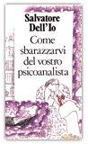 Come sbarazzarvi del vostro psicoanalista