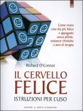 Il Cervello Felice - Istruzioni per l'uso - Libro