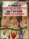 La Regola di San Benedetto per il Successo negli Affari