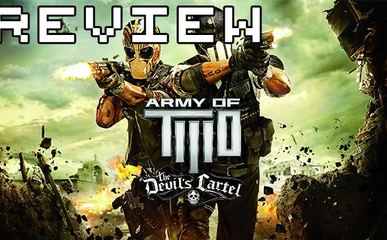 [Review] Army of Two: The Devil's Cartel