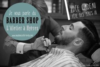 coiffeur-barbier-barbe-moustache-hyeres-toulon-var-rasage-coupe-homme-idee-cadeau-fete-des-peres-blog-beaute-birdy10