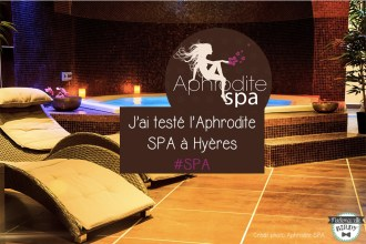 avis-spa-hyeres-giens-var-toulon-aphrodite-spa-soins-massage-var-mademoizelle-birdy-blog002