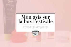 Mon avis sur la Box beauté «L'estivale» by Top santé