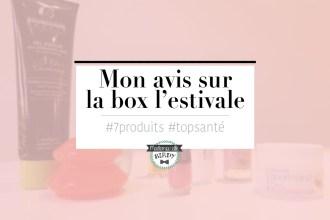 avis-box-beaute-fullsize-test-top-sante-estivale-blogueuse-11