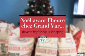 Noël avant l'heure chez Grand Var #SHOPPING