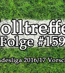 Volltreffer #159 – Bundesliga 2016/17 Vorschau