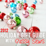 {Everything you need to know, plus even more, about the upcoming 2012 Gussy Sews Holiday Gift Guide}