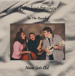 CD-0309, Breakin Strings, In The Rough, Never Gets Old