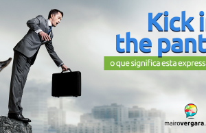 Kick in The Pants | O Que Significa Esta Expressão?