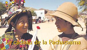 Cinéma bolivien - Le cadeau de la Pachamama, le samedi 4 juin 2016 à 17h