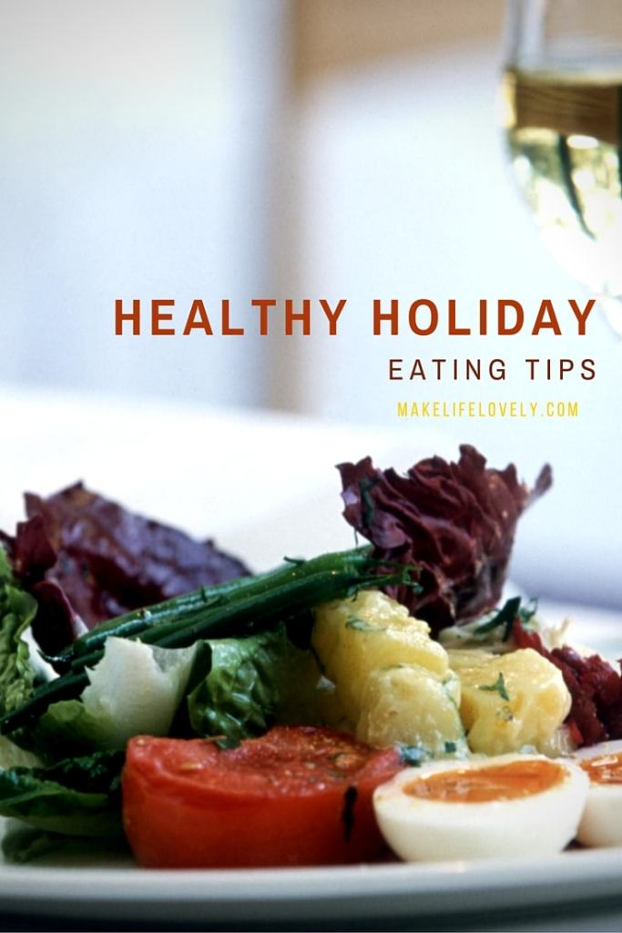Healthy Holiday Eating Tips by Make Life Lovely