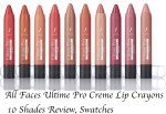 All Faces Ultime Pro Creme Lip Crayons 10 Shades Review, Swatches