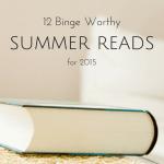 12 Binge Worthy Summer Reads for 2015
