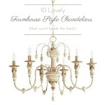 10 Lovely Farmhouse Chandeliers