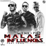 Alexis & Fido Ft. Yomo – Malas Influencias (Prod. By DJ Urba & Rome)