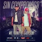 Mr. Frank Y Gabyson – Sin Compromiso (Prod. By Alzule El Bioquimico)