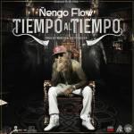 Letra: Ñengo Flow – Tiempo Al Tiempo (Sentimiento De Un Artista)