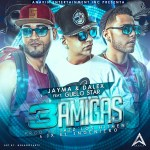 Jayma & Dalex Ft Guelo Star – 3 Amigas (iTunes)