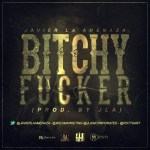 Javier La Amenaza – Bitchy Fucker (Prod By JLA)