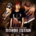 J Killer & Kalvein Ft. Zindel – Donde Estan (Prod. by Askenax)