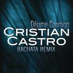 Cristian Castro – Déjame Conmigo (Bachata)