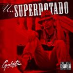 Galante El Emperador – Un Superdotado (2015)