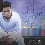 Reykon 'El Lider' – El Error