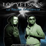 Los Yetsons – La Maxima Frecuencia (2009)
