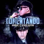 Armany Ft. Kendo Kaponi – Comentando (Preview)