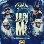 J King & Maximan Ft. Lyan Y El Sica – Quien Contra Mi (Preview)