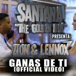 Zion & Lennox – Ganas De Ti (Official Video)