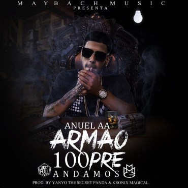 Anuel AA - Armao 100pre Andamos (Prod. By Yanyo The Secret Panda Y Kronix Magical)