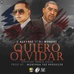 J Alvarez Ft. DJ Mendez – Quiero Olvidar (Official Remix)