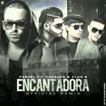 Yandel Ft. Plan B Y Farruko – Encantadora (Remix) (Preview)